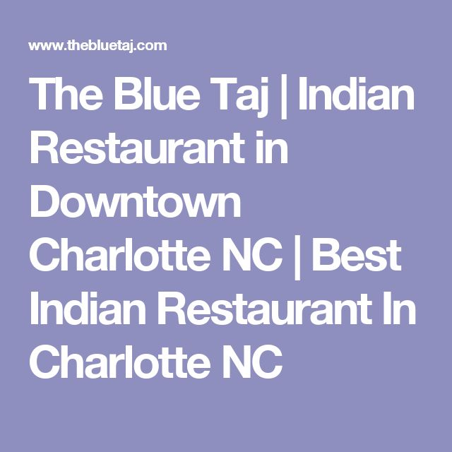 The Blue Taj | Indian Restaurant in Downtown Charlotte NC | Best Indian Restaurant In Charlotte NC