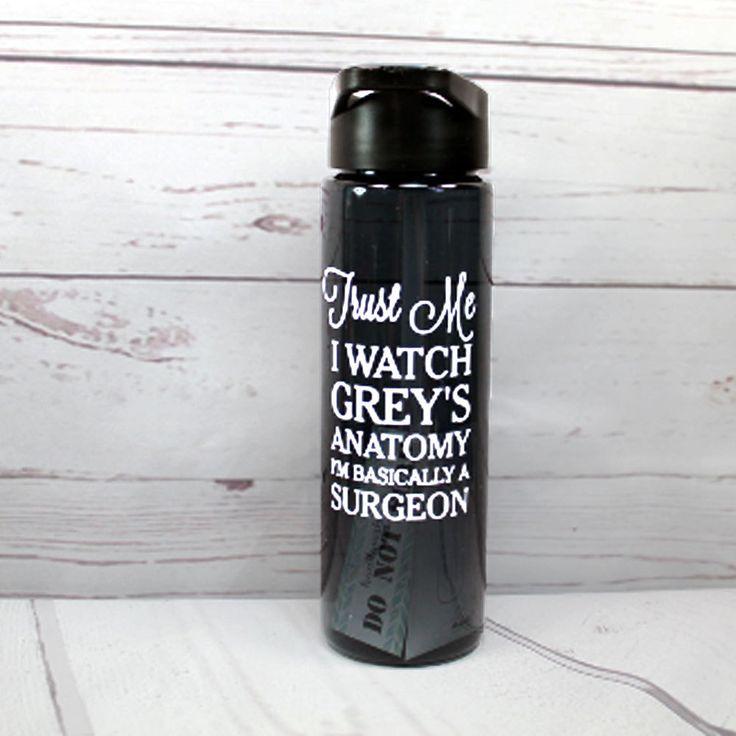 Greys Anatomy Water Bottle, Trust Me I Watch Grey's Anatomy I'm Basically A Surgeon, Greys Anatomy Gift, Nurse Gift, Gift For Nurse by BlueKitty2000 on Etsy