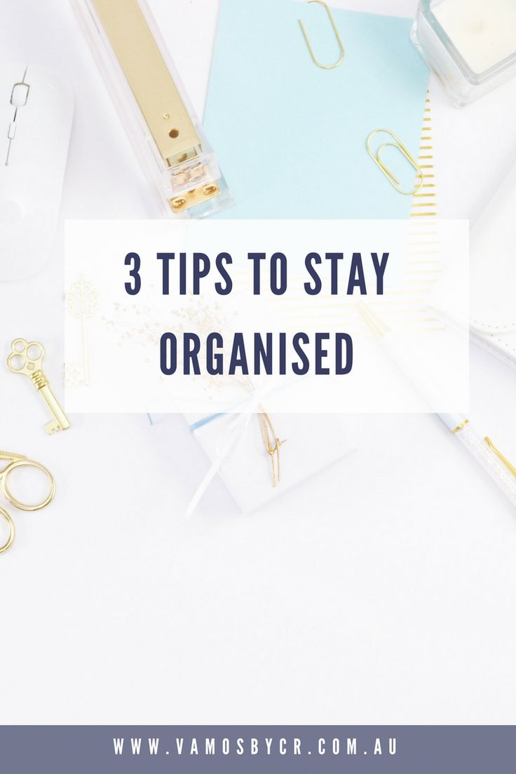 3 Tips to stay organised. Learn what helps me a busy mum of 2, who is running her own Virtual Assistant business as well as working part time.