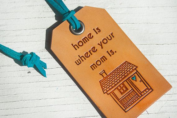 Home is Where Your Mom Is Leather Tag Stamped by MesaDreams, $15.00