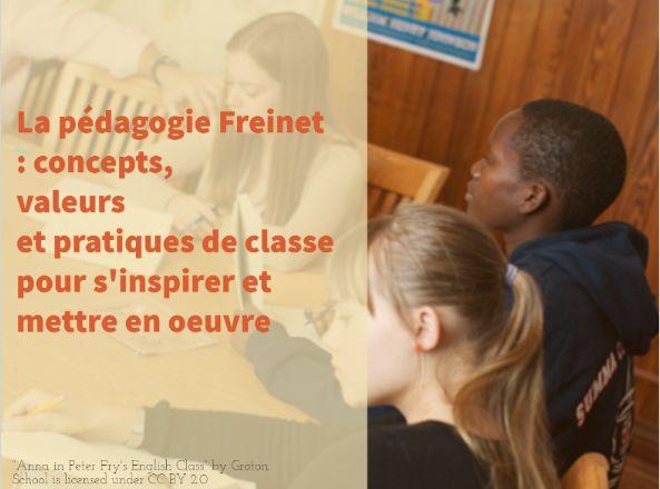 La pédagogie Freinet : concepts, valeurs et pratiques de classe pour s'inspirer et mettre en oeuvre