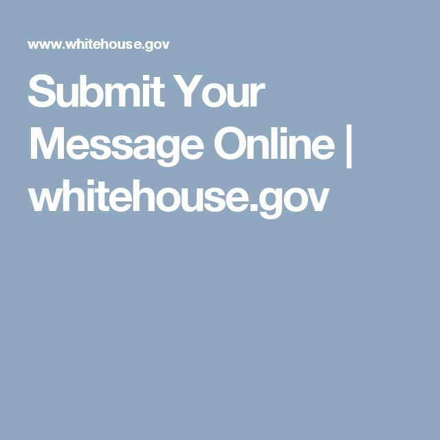 Submit Your Message Online | whitehouse.gov
