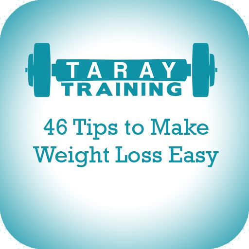 46 Tips to Make Weight Loss Easy