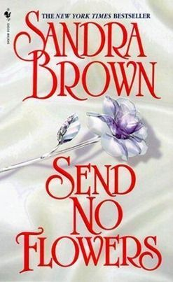 Send No Flowers By Sandra Brown Free EBook Download PDF