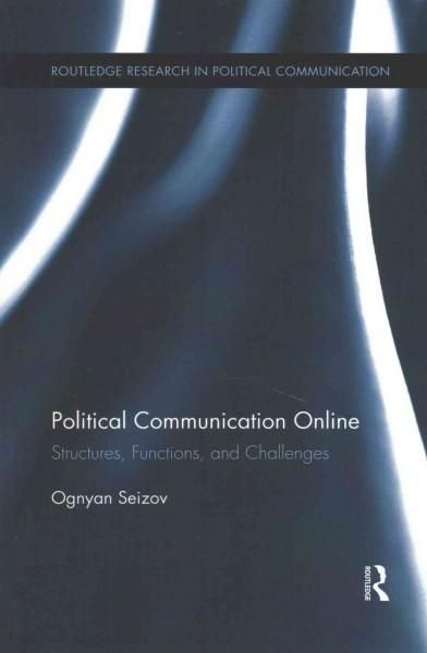 Political Communication Online: Structures, Functions, and Challenges