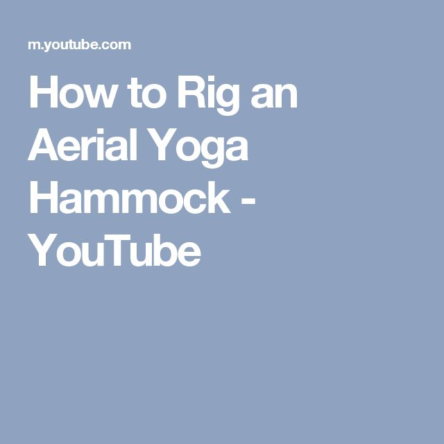How to Rig an Aerial Yoga Hammock - YouTube