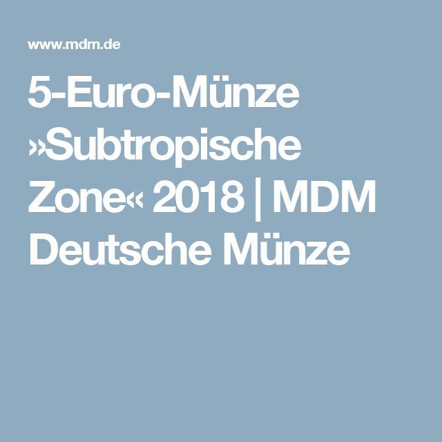 5-Euro-Münze »Subtropische Zone« 2018 | MDM Deutsche Münze