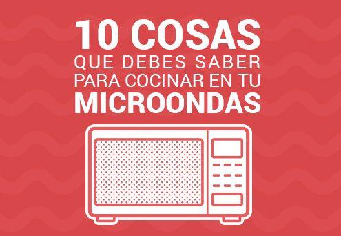 10 cosas que debes saber para cocinar en tu microondas