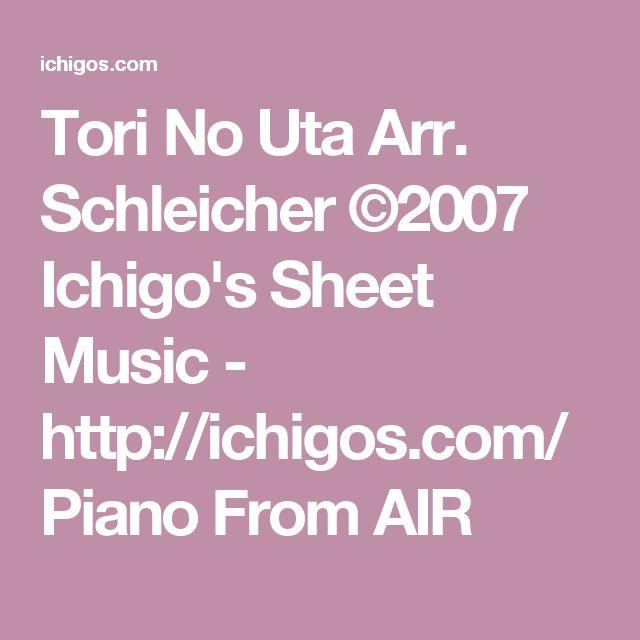 Tori No Uta Arr. Schleicher ©2007 Ichigo's Sheet Music - http://ichigos.com/ Piano From AIR