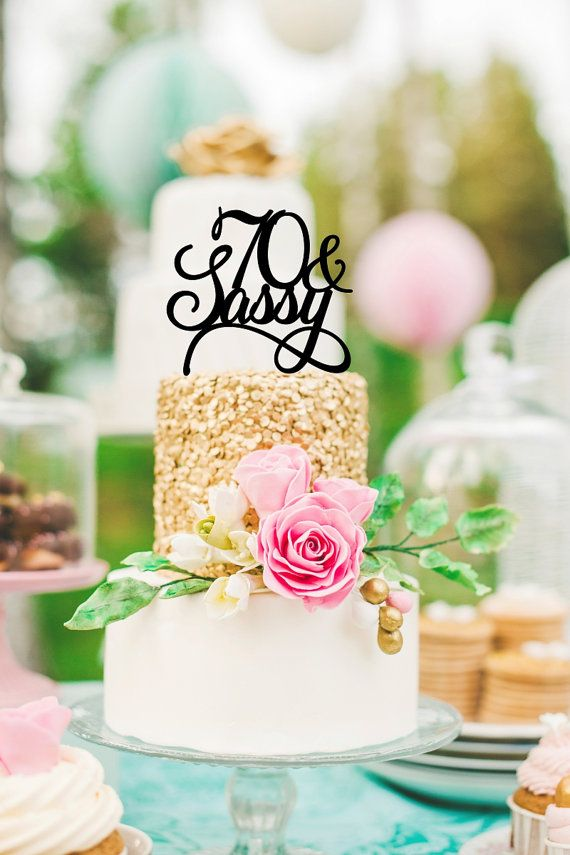 Hey, I found this really awesome Etsy listing at https://www.etsy.com/listing/258559583/70th-birthday-cake-topper-70-and-sassy
