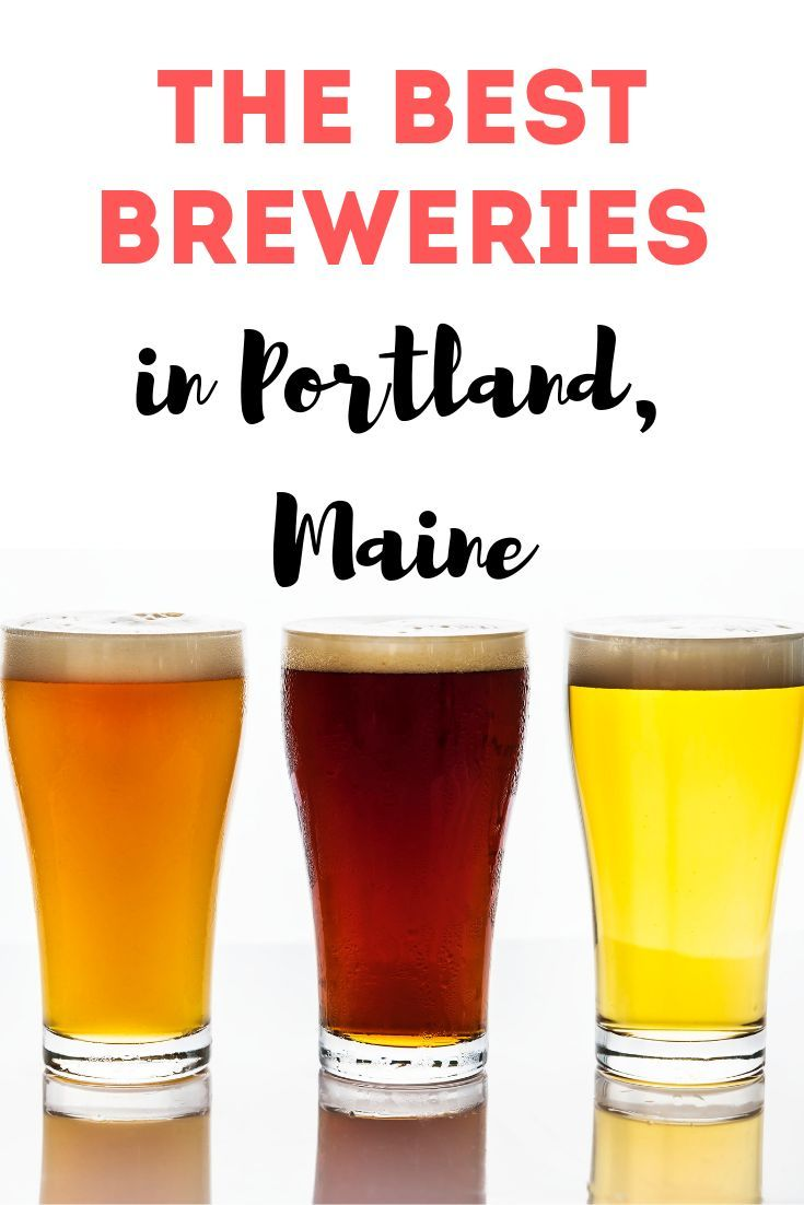 The Best Breweries In Portland Maine Life Lived Curiously Brewery Guide Brewery Best Beer