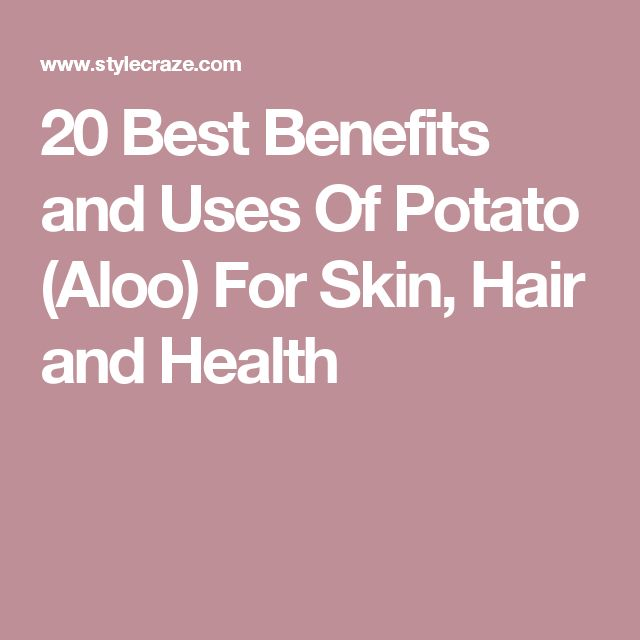 20 Best Benefits and Uses Of Potato (Aloo) For Skin, Hair and Health