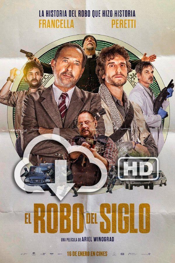 Descargar Gratis El Robo Del Siglo Película Completa En Español Latino Subtitulada Hd Películas Completas Peliculas Peliculas Online Gratis