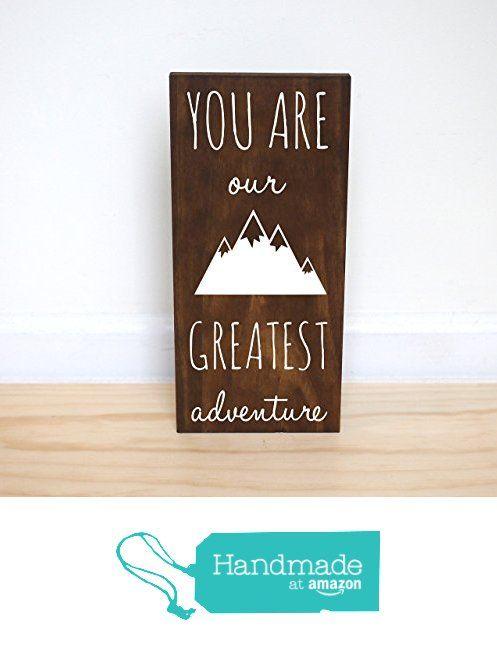 You Are Our Greatest Adventure Wood Sign, Woodland Baby Shower, Mountain Nursery Decor, Woodland Nursery Decor, Adventure Nursery Decor, Nature Nursery Decor from HandyGerl https://www.amazon.com/dp/B01L7ZY340/ref=hnd_sw_r_pi_dp_Bb1myb785PX60 #handmadeatamazon