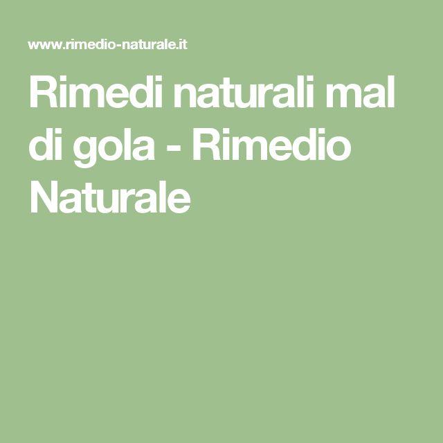 Rimedi naturali mal di gola - Rimedio Naturale