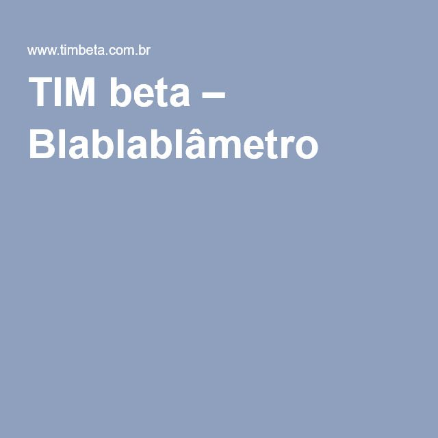 TIM beta – Blablablâmetro