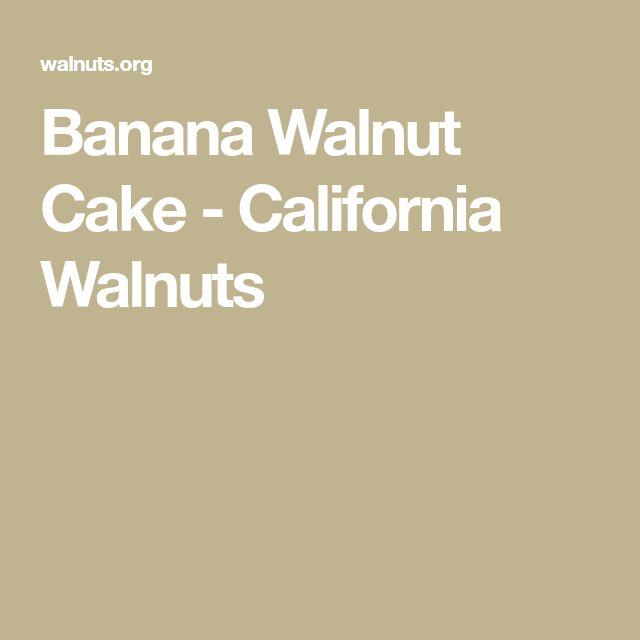 Banana Walnut Cake - California Walnuts