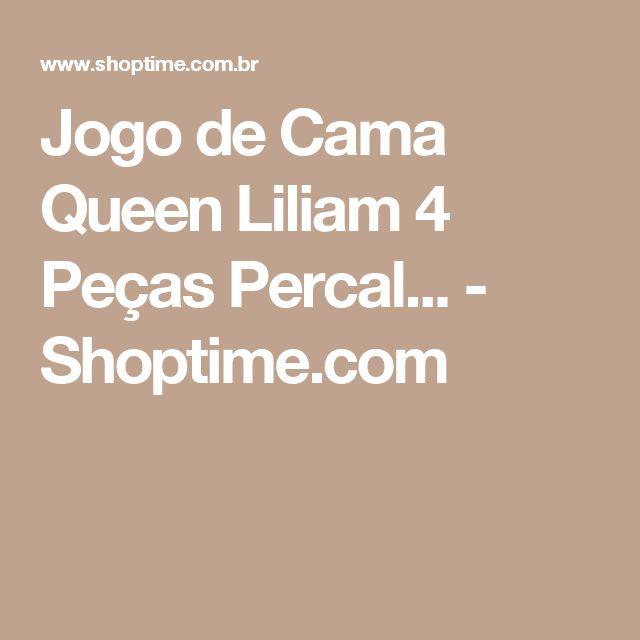 Jogo de Cama Queen Liliam 4 Peças Percal... - Shoptime.com