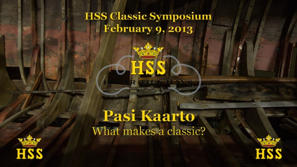 Pasi Kaarto - What makes a classic? - HSS Classic. Click for video and slides.