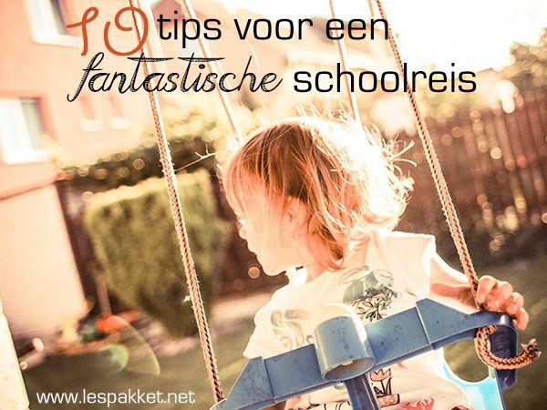 Thema schoolreisje: 10 tips voor een fantastische schoolreis! - Lespakket