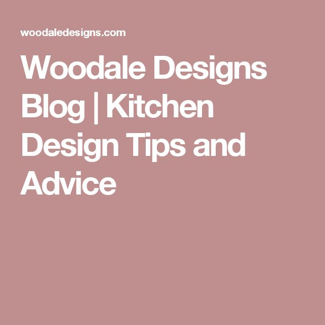 Woodale Designs Blog | Kitchen Design Tips And Advice