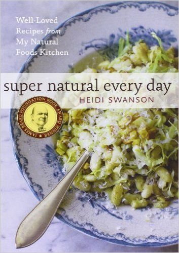 Super Natural Every Day   Vegetarian Cookbooks Inspired by Your Garden