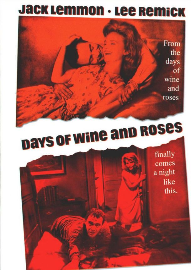 """Days of Wine and Roses (1962) - Jack Lemmon and Lee Remick give harrowing and believable performances in this tale of slow and deliberate descent into alcoholism and co-dependency. Blake Edwards applies no gloss or """"Hollywood style"""" to this excellent drama."""