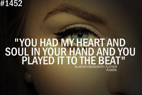 you had my heart and soul in your hand