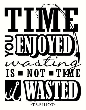 Time You Enjoyed Wasting is not Time Wasted Fishing Wall Art Vinyl Lettering | Vinyl lettering. Wall decals. Fish wall art