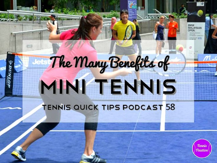 The Many Benefits of Mini Tennis - Tennis Quick Tips Podcast 58 #Tennis #podcast
