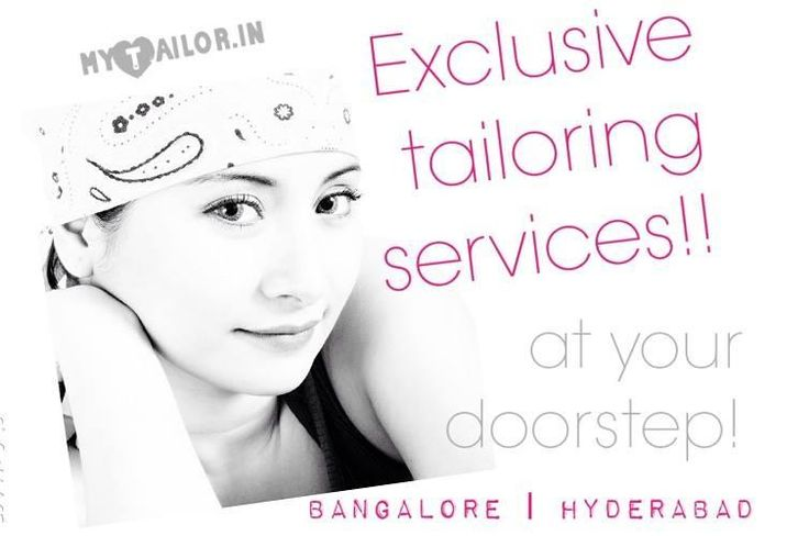 Got something new for YOU!  Exclusive tailoring services @ your doorstep. http://mytailor.in/newstore/en/stitching-services/70-exclusive-in-bangalore-hyderabad.html