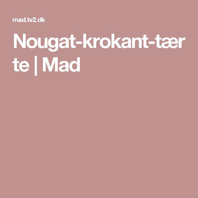 Nougat-krokant-tærte   Mad