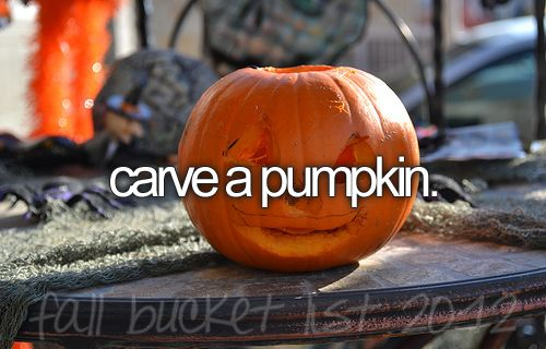 Carve a pumpkin --- I've never done this, well not properly, and my last attempt was when I was really little!