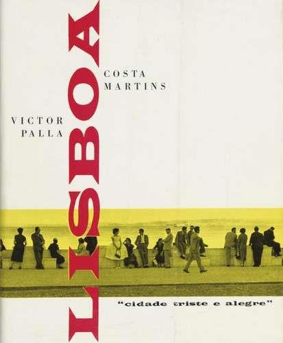 "Victor Palla & Costa Martins  Book cover for Victor Palla & Costa Martins ""Lisboa: cidade triste e alegre -- Lisbon: Sad and Happy City"" ([Lisbon]: the authors/Círculo do Livro Lda., [1959])  1959"