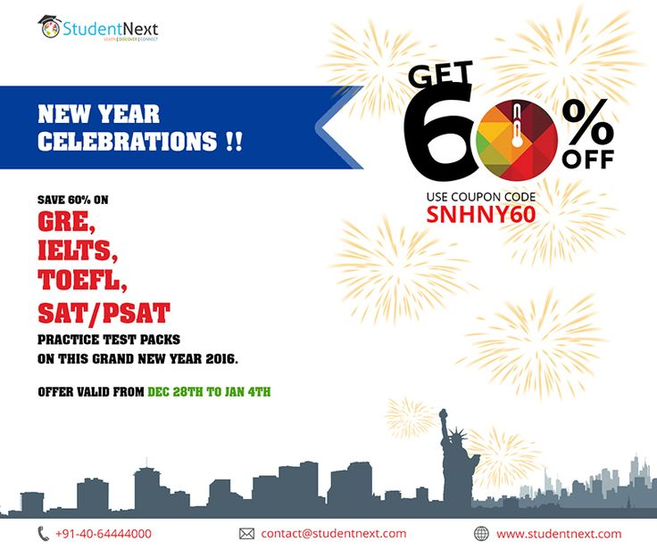 New Year Celebrations!! Save 60% Off on GRE, IELTS, TOEFL and SAT/PSAT Practice Test Packs on this grand new year 2016.  Offer Valid From Dec 28th to Jan 4th.  http://studentnext.com/