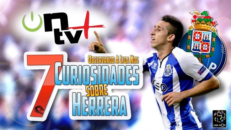 7 Curiosidades sobre Hector Herrera | Observando a Liga Nos | ON tv Mais