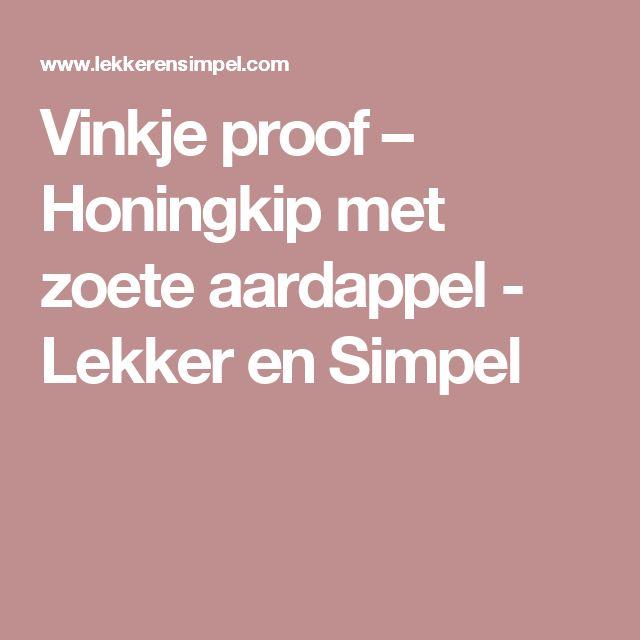 Vinkje proof – Honingkip met zoete aardappel - Lekker en Simpel