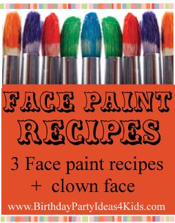 Face Paint Recipes Homemade face paint recipes - easy and inexpensive recipes for face painting.   3 different recipes plus a recipe for clown face paint.  http://www.birthdaypartyideas4kids.com/face-paint-recipe.htm