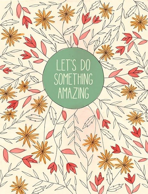 {let's do something amazing}