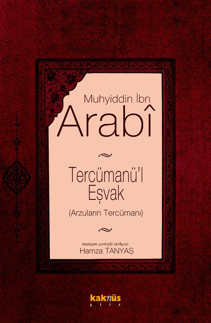 Tercüman'ül Eşvak - Arzuların Tercümanı http://www.kaknus.com.tr/new/index.php?q=tr/node/822