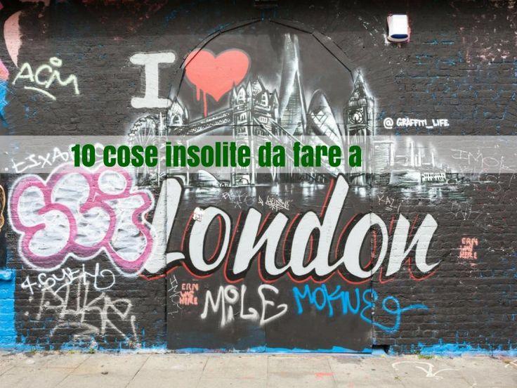 Non più la solita #Londra, scopriamo insieme le cose insolite da poter fare qui.