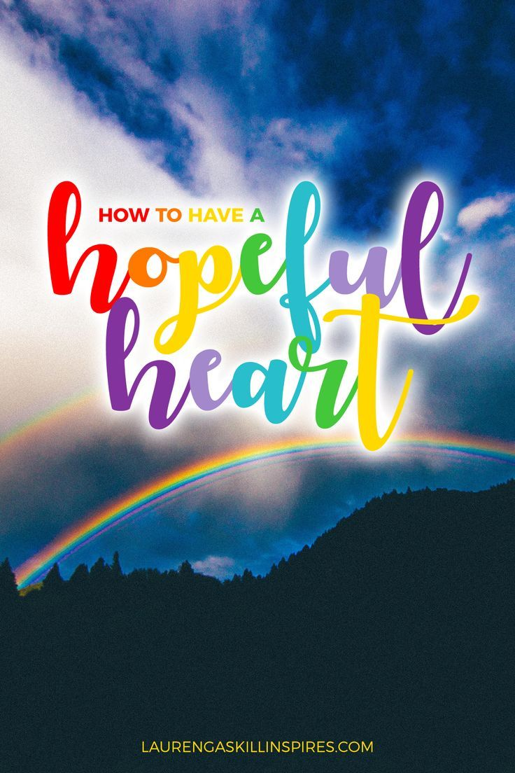 How to Have a More Hopeful Heart