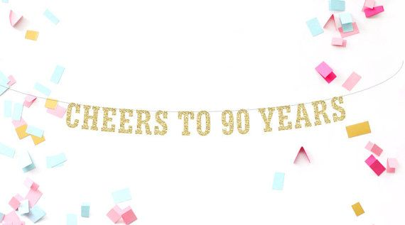 Hey, I found this really awesome Etsy listing at https://www.etsy.com/listing/295053971/cheers-to-90-years-banner-90th-birthday