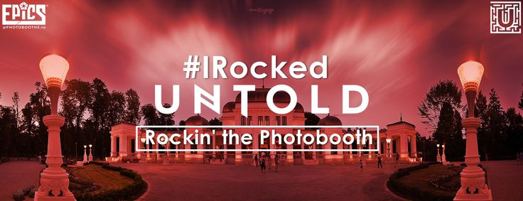 #IRockedUntold | Epics Photobooth