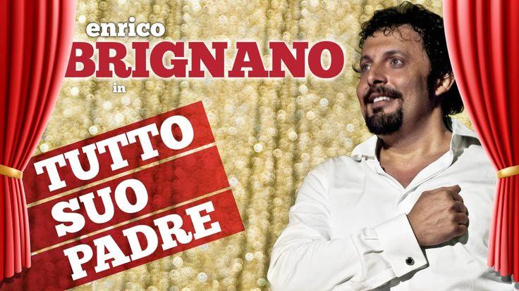 Enrico Brignano in TUTTO SUO PADRE - Spettacolo completo