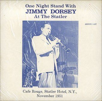 One Night Stand With Jimmy Dorsey At The Statler
