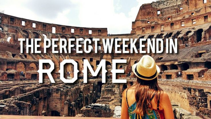 The Perfect Weekend in Rome