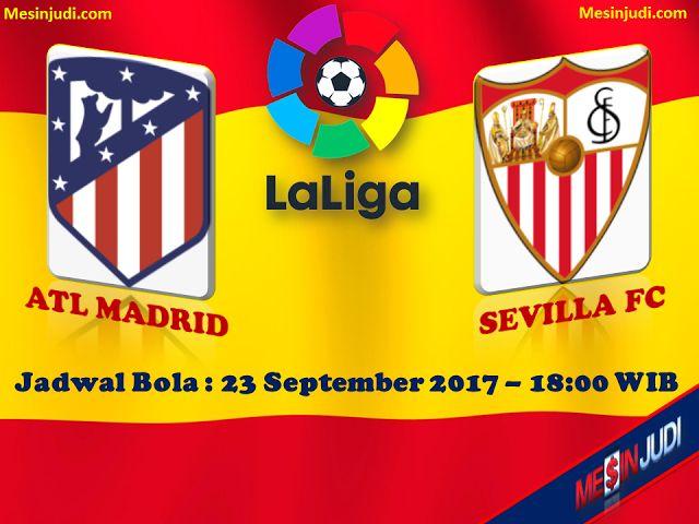 Prediksi Skor Atletico Madrid Vs Sevilla 23 September 2017