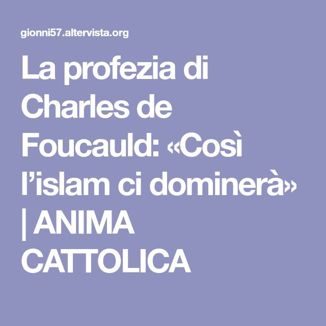 La profezia di Charles de Foucauld: «Così l'islam ci dominerà» | ANIMA CATTOLICA