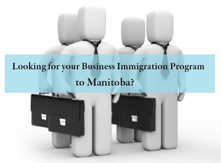 Looking for your Business Immigration Program to Manitoba?